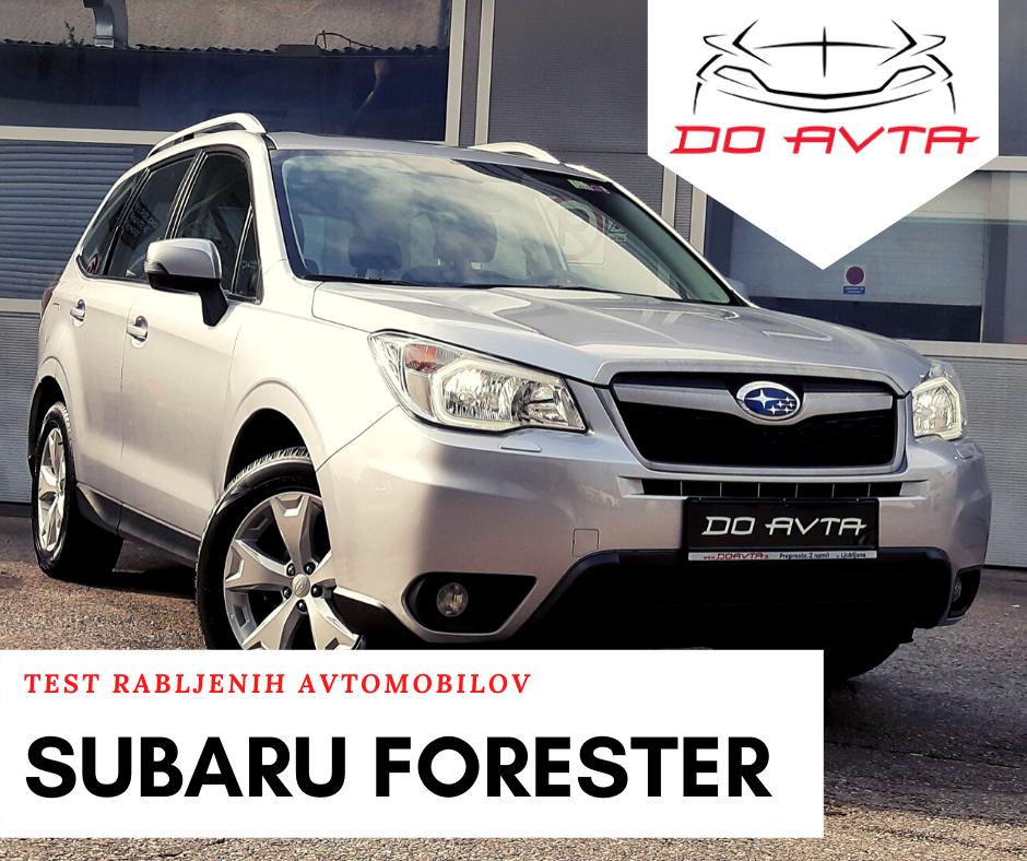 TEST RABLJENIH AVTOMOBILOV: Subaru Forester 2.0 D AWD
