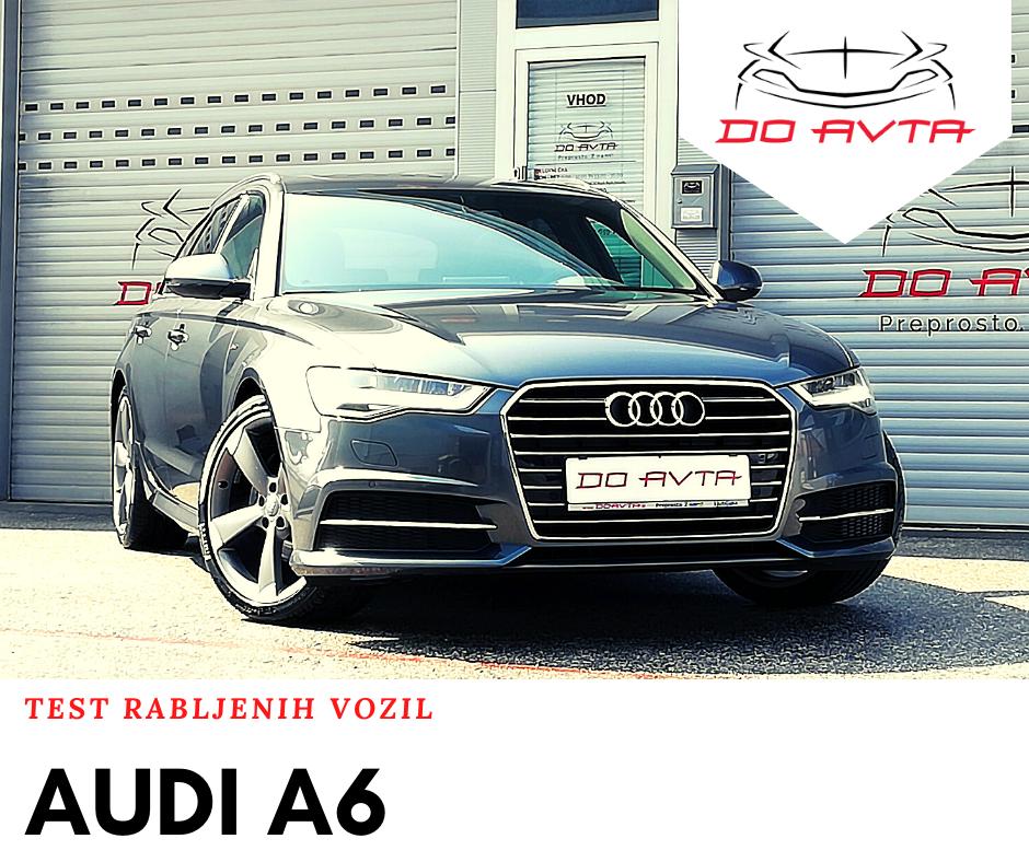 Test rabljenih avtomobilov: Audi A6 Avant 2.0 TDI S-Line